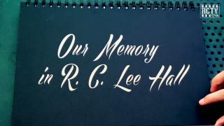Our Memory in R.C. Lee Hall (I)