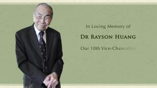 In loving memory of Dr Rayson Huang