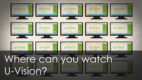 Where can you watch U-Vision