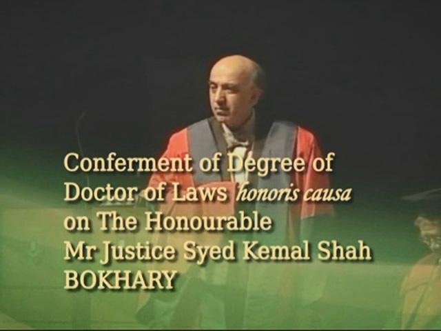 Conferment of the Honorary Degree upon Mr Justice Syed Kemal Shah BOKHARY