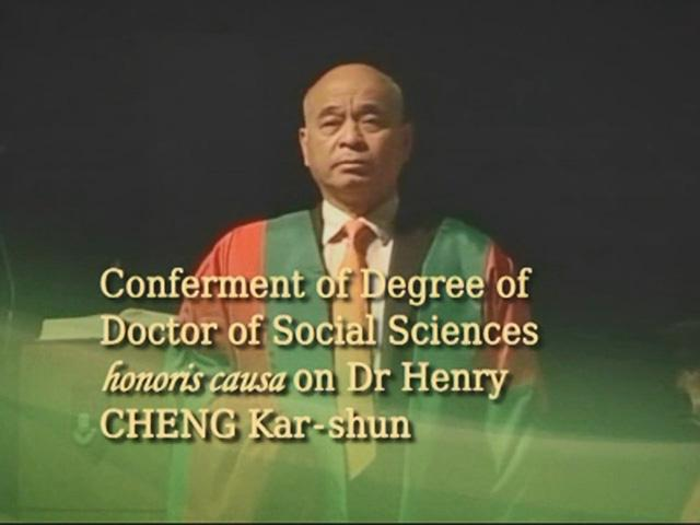 Conferment of the Honorary Degree upon Dr Henry CHENG Kar-shun