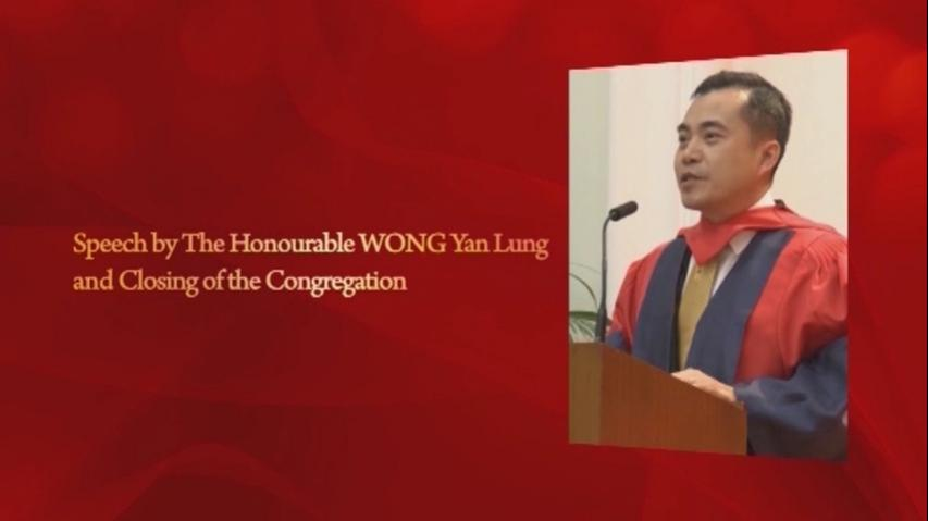 Speech by The Honourable WONG Yan Lung and Closing of the Congregation