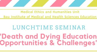 Death and Dying Education: Opportunities and Challenges