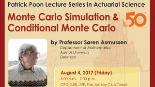 Patrick Poon Lecture Series in Actuarial Science on 'Monte Carlo Simulation & Conditional Monte Carlo' by Professor Søren Asmussen