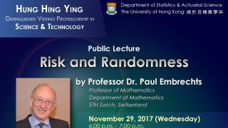 Hung Hing Ying Distinguished Visiting Professorship in Sci & Technology by Prof. Dr. Paul Embrechts on November 29, 2017