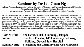 A Seminar on Watching the Great Myeloid Cell Migration by Dr Dr Lai Guan Ng on 24 Oct 2017 (1 pm)