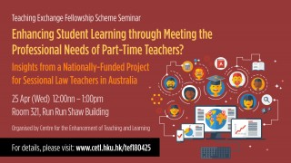 Enhancing Student Learning through Meeting the Professional Needs of Part-Time Teachers? Insights from a Nationally-Funded Project for Sessional Law Teachers in Australia