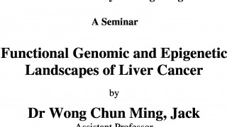A Seminar on Functional Genomic and Epigenetic Landscapes of Liver Cancer by Dr Jack Wong on 24 May (1 pm)