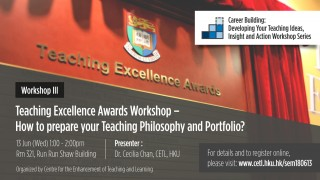 Teaching Excellence Awards Workshop - How to prepare your Teaching Philosophy and Portfolio?