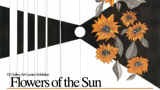 GE Gallery Art Curator's Exhibition - Flowers of the Sun