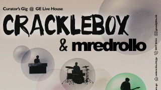 Curator's Gig @ GE Live House - Presented by Cracklebox