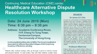 Healthcare Alternative Dispute Resolution Workshop, June 24, 6:30pm, 11/F CCT, Dr James S.P. Chiu, Prof Albert Lee, Dr Kar-wai Tong