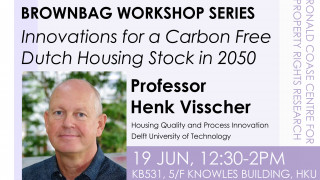 Brownbag Workshop (Jun 19): Prof. Henk Visscher, Housing Quality and Process Innovation, Delft University of Technology