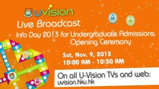 U-Vision will live broadcast Info Day's Opening Ceremony. Stay tuned!