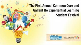 Common Core and Gallant Ho Experiential Learning Student Festival