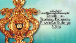 Highlights of Award Presentation Ceremony for Excellence in Teaching, Research and Knowledge Exchange 2015
