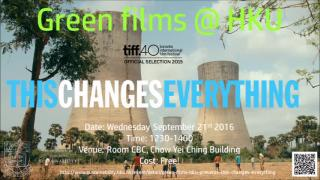 Green films @ HKU presents This Changes Everything