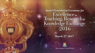 A highlight of Award Presentation Ceremony for Excellence in Teaching, Research and Knowledge Exchange 2016