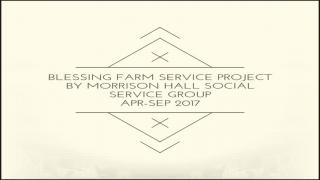 Morrison Hall x Blessing Farm Project (Sep 2017)