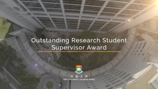 HKU Excellence Awards 2017 - Outstanding Research Student Supervisor Award