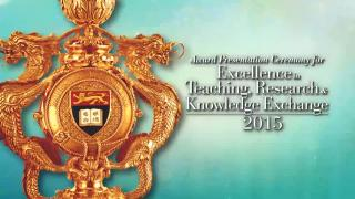 Award Presentation Ceremony for Excellence in Teaching, Research and Knowledge Exchange 2015 (Full)