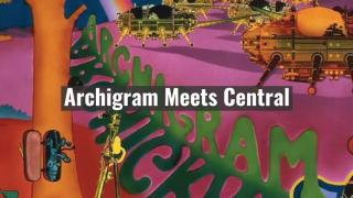 Archigram Meets Central