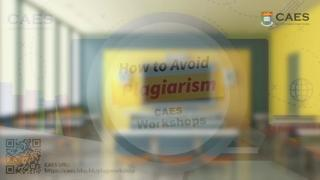 CAES Workshops - How to Avoid Plagiarism (Session One)