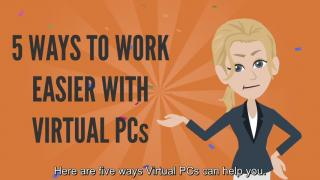 Work Easier with Virtual PCs