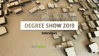 Interview of the Degree Show 2019