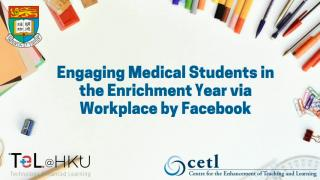 TeL@HKU: Engaging Students in Enrichment Year via the Workplace platform by Facebook