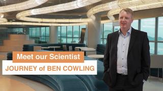 Meet our Scientist : Journey of Ben Cowling 我們的科學家 - 高本恩