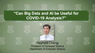 Virtual Forum on Big Ideas Combating COVID-19: Reynold Cheng