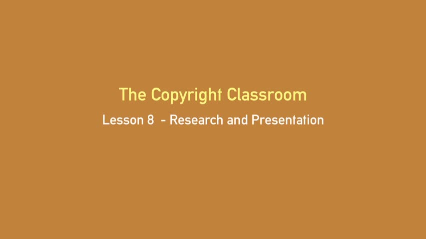 The Copyright Classroom: Research and Presentation